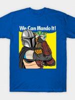 We can Mando It! T-Shirt