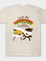 You're The Hamberder To My Covfefe T-Shirt