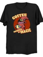 Coffee improves my magic T-Shirt