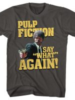 Say What Again Pulp Fiction T-Shirt