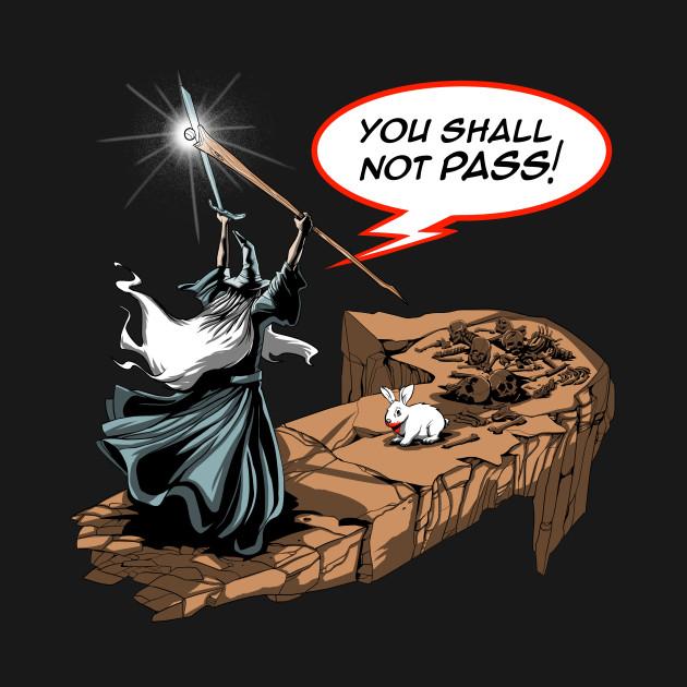 You shall not pass, rabbit!