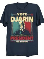 Djarin for President T-Shirt