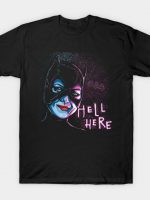 Hell Here T-Shirt