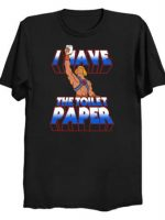 I have the toilet paper T-Shirt