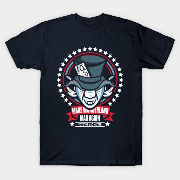 Make Wonderland Mad Again T-Shirt