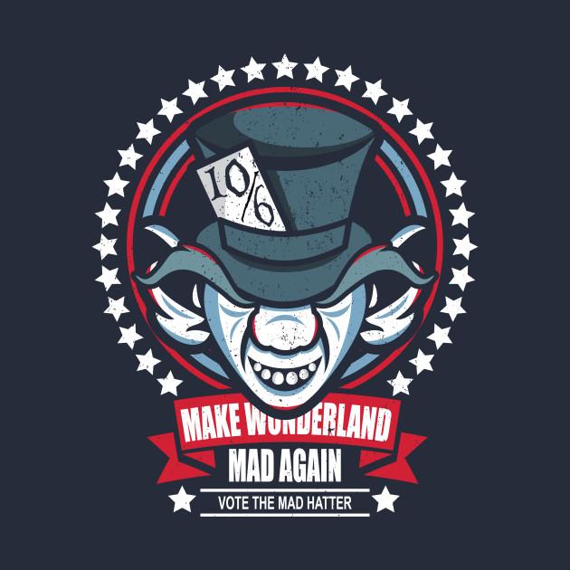 Make Wonderland Mad Again