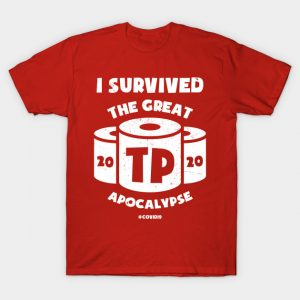 The Great TP Apocalypse T-Shirt