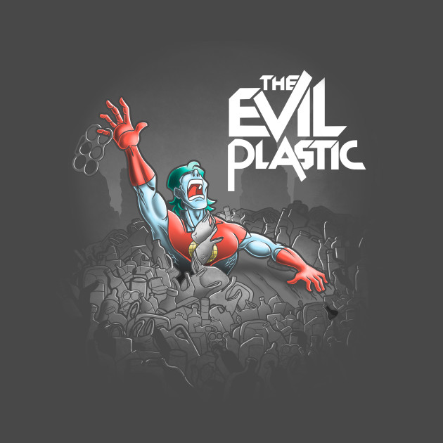 The evil plastic