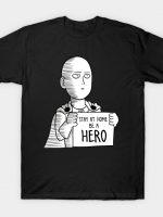 saitama one punch man be a hero T-Shirt