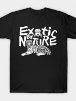 Exotic by Nature T-Shirt