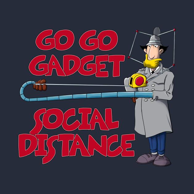 Go Go Gadget - Social Distance