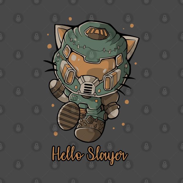 Hello slayer