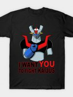 I WANT YOU TO FIGHT KAIJUS T-Shirt
