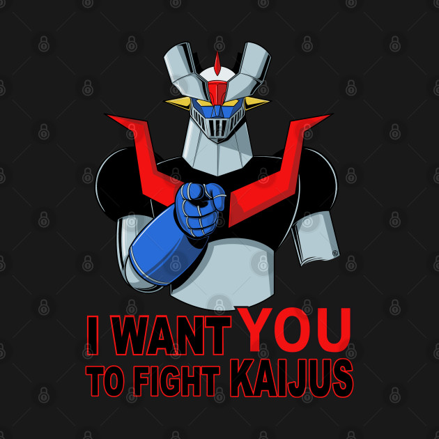 I WANT YOU TO FIGHT KAIJUS