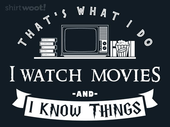 I Watch Movies & I Know Things