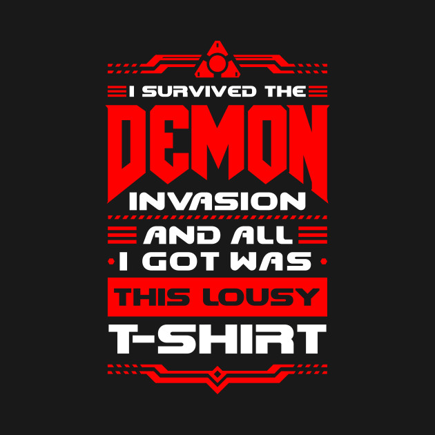 I survived the Demon Invasion - Lousy T-Shirt
