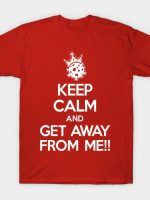 Keep Calm and Get Away T-Shirt