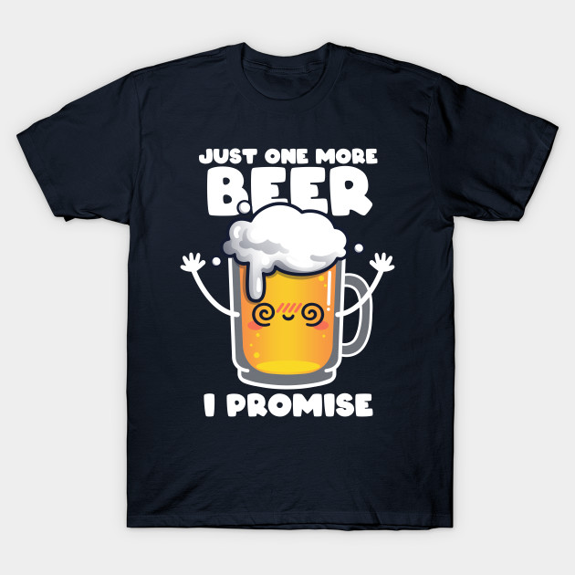 One more beer T-Shirt