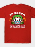 Put on a happy face mask T-Shirt