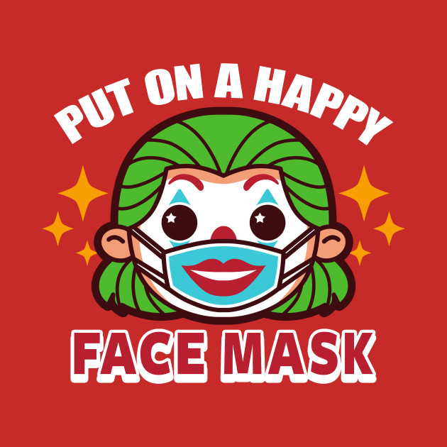 Put on a happy face mask