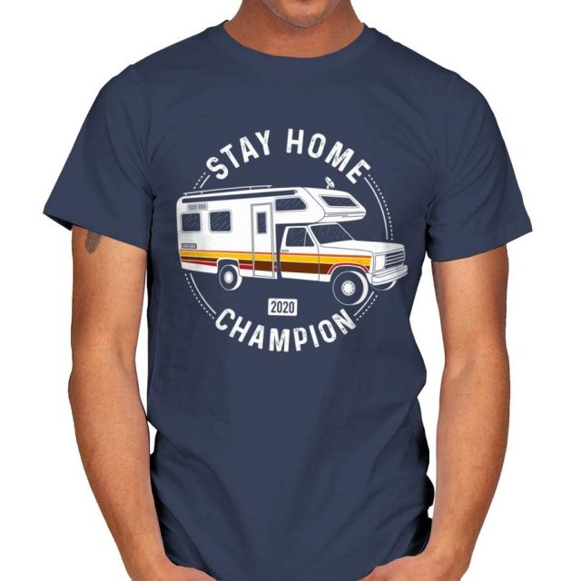 STAY HOME CHAMPION T-Shirt