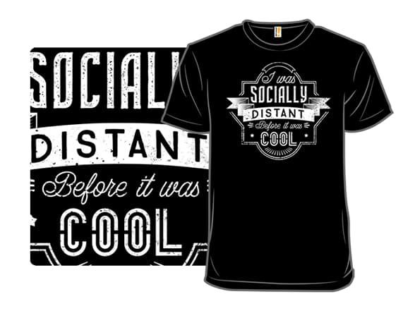 Socially Distant T-Shirt