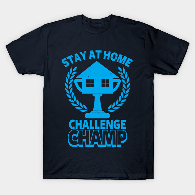 Stay at Home Challenge Champ
