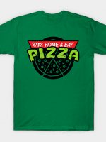 Stay Home And Eat Pizza T-Shirt