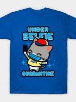 Under Selfie Quarantine T-Shirt