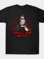 We'll be back T-Shirt
