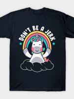 Don't Be a Jerk Funny Unicorn Rainbow T-Shirt