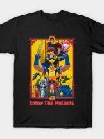ENTER THE MUTANTS T-Shirt