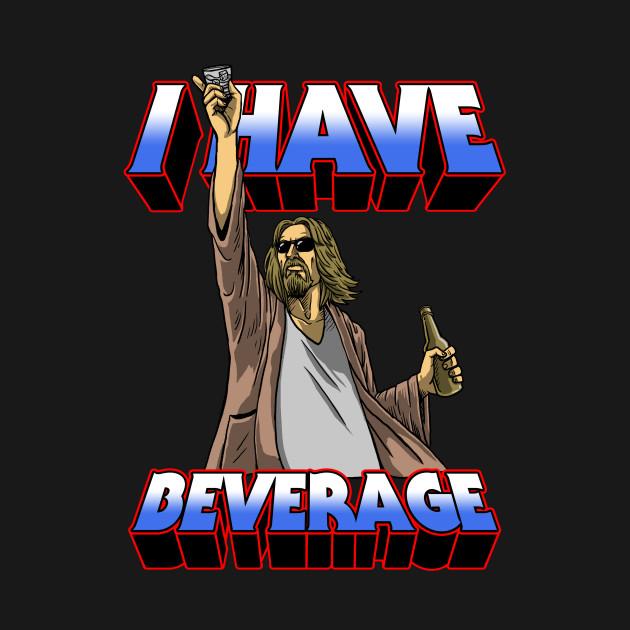I Have Beverage