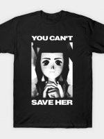 You can't save her T-Shirt