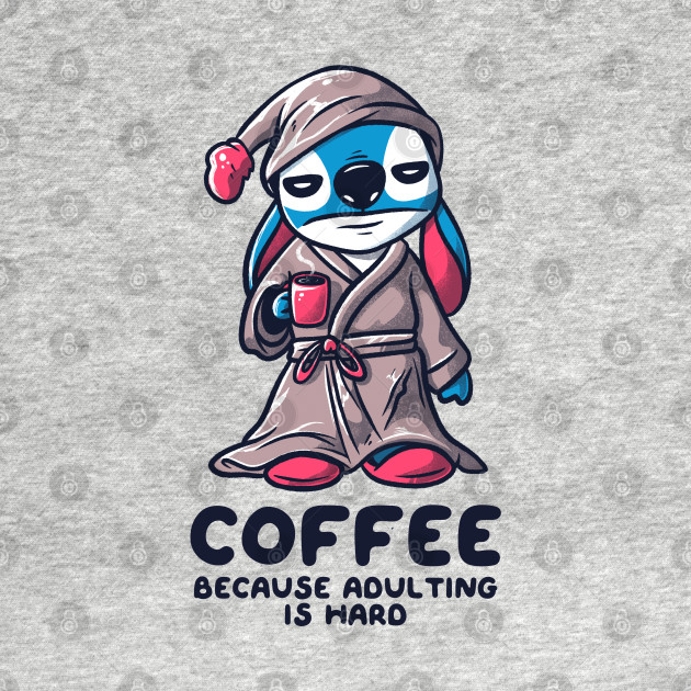 Coffee Because Adulting is Hard Funny Experiment