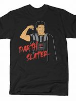 DARTH SLATER T-Shirt