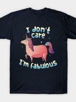 I Don't Care I'm Fabulous T-Shirt