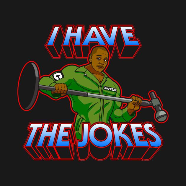 I Have The Jokes