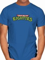 I REALLY MISS THE EIGHTIES T-Shirt