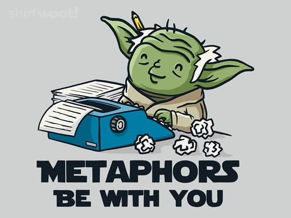Metaphors Be With You Stuff