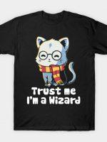 Trust me I'm a wizard T-Shirt