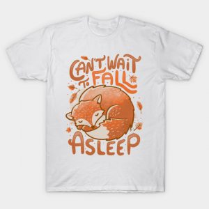 Can't Wait to Fall Asleep T-Shirt