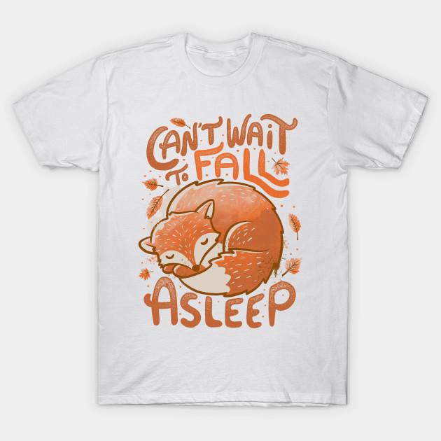 Can't Wait to Fall Asleep T-Shirt