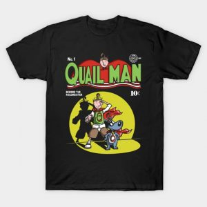 Quail man T-Shirt