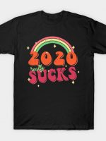 2020 really sucks T-Shirt