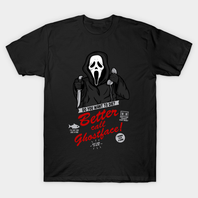 Better Call Ghostface T-Shirt