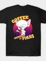 Coffee Improves My Plans T-Shirt