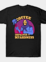 Coffee Improves my Myahdness T-Shirt