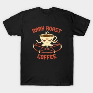 Dark Roast Coffee T-Shirt