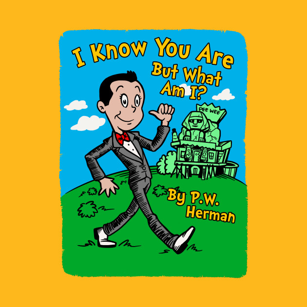 Pee-wee Herman - I Know You Are, But What Am I